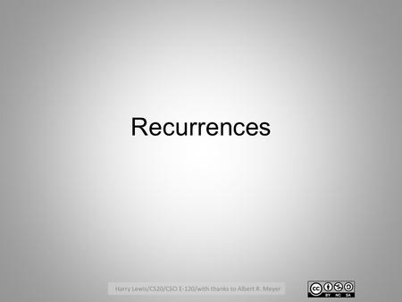 Recurrences. What is a Recurrence Relation? A system of equations giving the value of a function from numbers to numbers in terms of the value of the.
