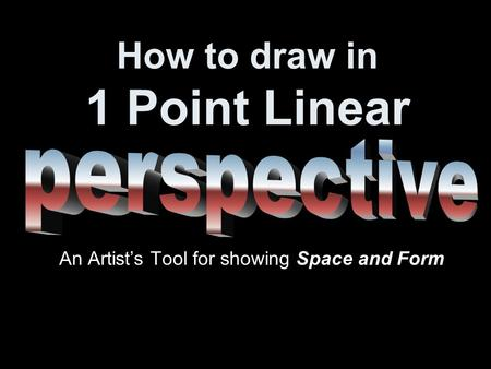How to draw in 1 Point Linear An Artist's Tool for showing Space and Form.