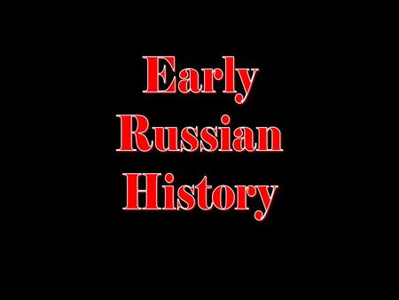Early Russian History.