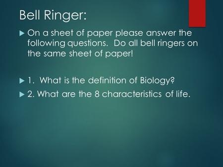 Bell Ringer: On a sheet of paper please answer the following questions. Do all bell ringers on the same sheet of paper! 1. What is the definition of.
