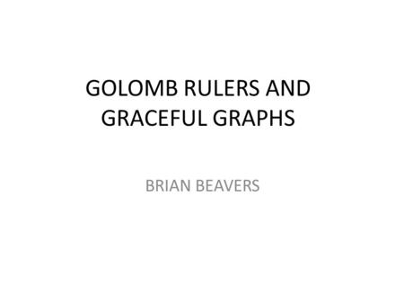 GOLOMB RULERS AND GRACEFUL GRAPHS