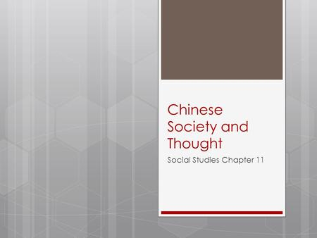Chinese Society and Thought Social Studies Chapter 11.