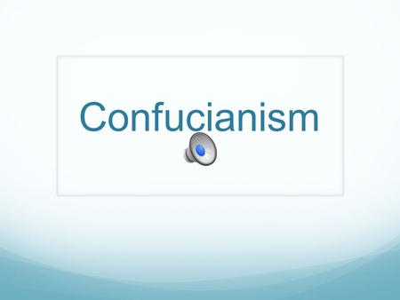 Confucianism Confucianism is an ethical system rather than a religion. (Ethics deals with human behavior and conduct.) Confucius was mainly concerned.