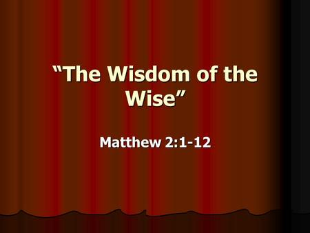 """The Wisdom of the Wise"""