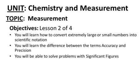 UNIT: Chemistry and Measurement