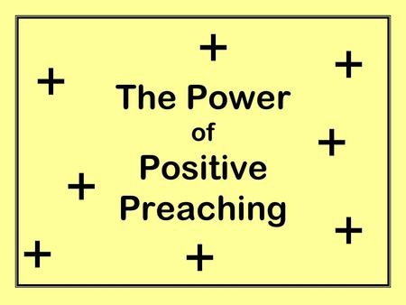 The Power of Positive Preaching + + + + + + + +. Positive Mental Attitude (PMA) Philosophy: the concept of emphasizing positive thoughts to overcome negative.