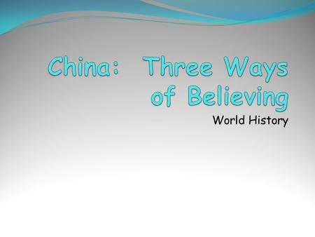 World History. Background… The late period of the Zhou Dynasty was marked by great social change. Out of this social change came two new belief systems;