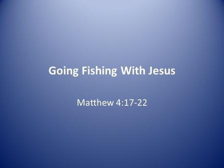 Going Fishing With Jesus