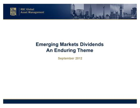 Emerging Markets Dividends An Enduring Theme September 2012.