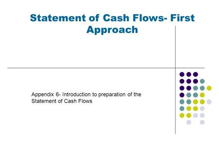 Statement of Cash Flows- First Approach