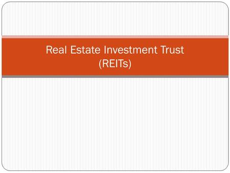 Real Estate Investment Trust (REITs). Presentation Layout 2 Introduction of Real Estate Investment Trusts (REITs) REIT Regulations Issuers' Viewpoint.