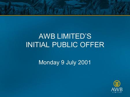 AWB LIMITED'S INITIAL PUBLIC OFFER Monday 9 July 2001.