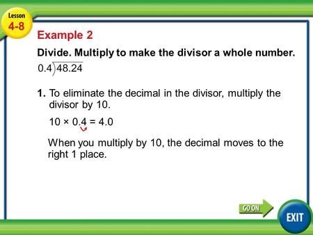 4-8 Example 2 Divide. Multiply to make the divisor a whole number.