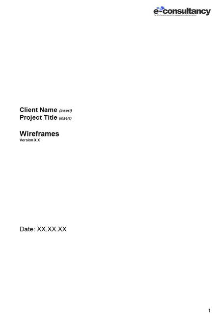 1 Client Name (insert) Project Title (insert) Wireframes Version X.X Date: XX.XX.XX.