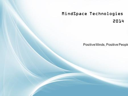 2014 MindSpace Technologies Positive Minds, Positive People.