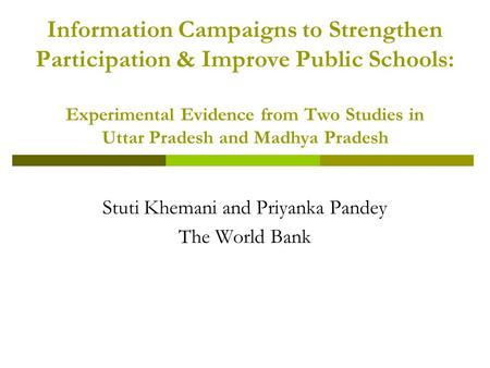 Information Campaigns to Strengthen Participation & Improve Public Schools: Experimental Evidence from Two Studies in Uttar Pradesh and Madhya Pradesh.