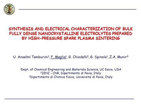 SYNTHESIS AND ELECTRICAL CHARACTERIZATION OF BULK FULLY DENSE NANOCRYSTALLINE ELECTROLYTES PREPARED BY HIGH-PRESSURE SPARK PLASMA SINTERING U. Anselmi.