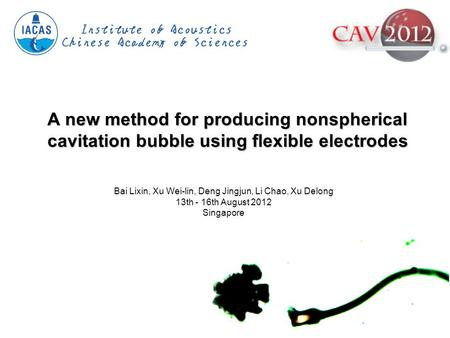 Www.isoyes.com A new method for producing nonspherical cavitation bubble using flexible electrodes Bai Lixin, Xu Wei-lin, Deng Jingjun, Li Chao, Xu Delong.