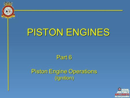 PISTON ENGINES Part 6 Piston Engine Operations (Ignition)