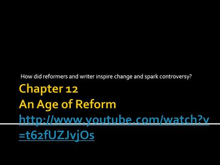 Chapter 12 An Age of Reform