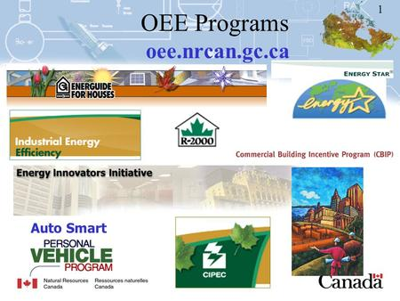1 OEE Programs oee.nrcan.gc.ca Auto Smart. 2 Office of Energy Efficiency Natural Resources Canada (NRCan) created the Office of Energy Efficiency (OEE)