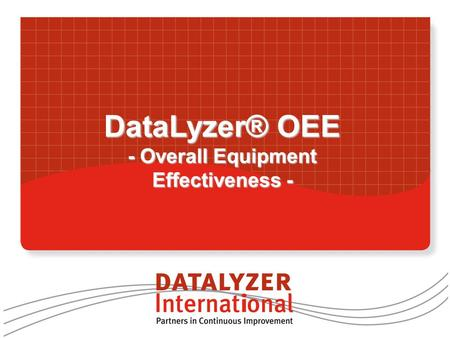 - Overall Equipment Effectiveness -