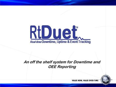 An off the shelf system for Downtime and OEE Reporting.