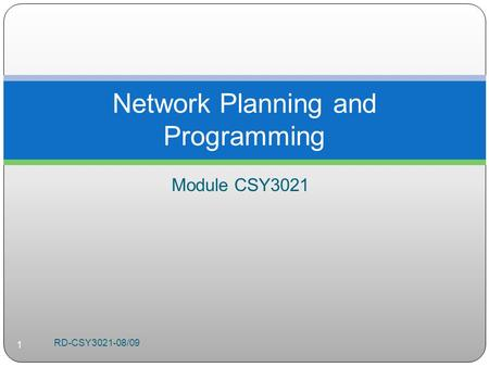 Module CSY3021 Network Planning and Programming RD-CSY3021-08/09 1.