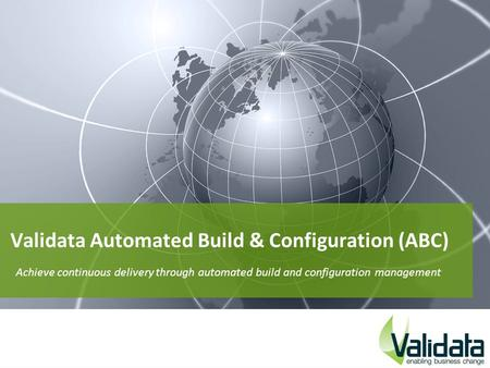 Validata Automated Build & Configuration (ABC)