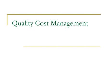 Quality Cost Management