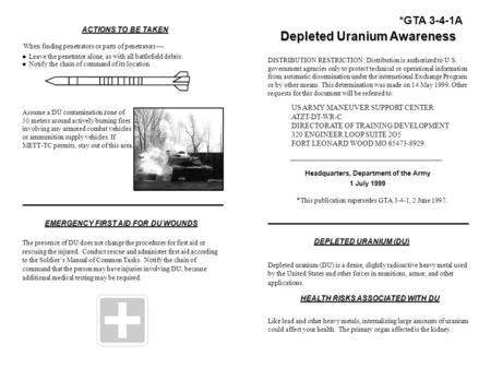 *GTA 3-4-1A Depleted Uranium Awareness DISTRIBUTION RESTRICTION: Distribution is authorized to U.S. government agencies only to protect technical or operational.