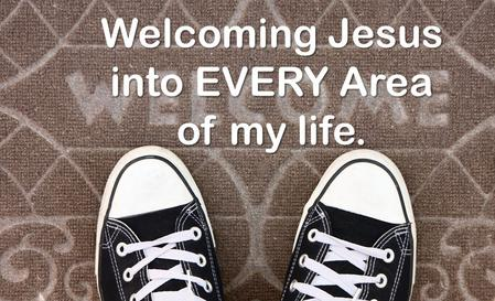 Welcoming Jesus into EVERY Area of my life.. Psalm 27:4 One thing I ask of the LORD, this is what I seek: that I may dwell in the house of the LORD all.