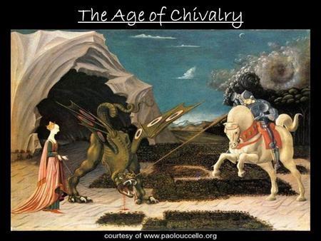 The Age of Chivalry.