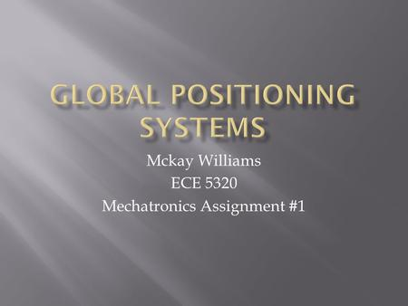 Mckay Williams ECE 5320 Mechatronics Assignment #1.