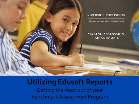 Benchmark assessment data generated from the Edusoft Assessment Management System is a powerful tool for informing classroom instruction, and ensuring.
