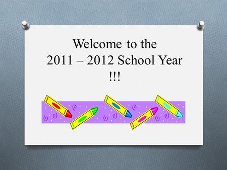 Welcome to the 2011 – 2012 School Year !!!. Our Starting Point.