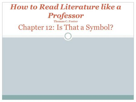 How to Read Literature like a Professor Thomas C