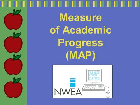 Measure of Academic Progress (MAP). Measures of Academic Progress is a tri-annual assessment used in the Hemet USD to keep track of each student's academic.