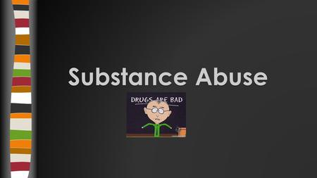 Substance Abuse. Heroin What Is It…  Highly addictive drug that is processed from morphine  Morphine: comes from the opium poppy, a flower that grows.
