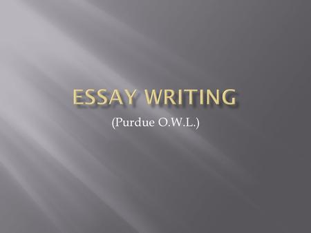 (Purdue O.W.L.).  es· say: noun  1.a short literary composition on a particular theme or subject, usually in prose and generally analytic, speculative,