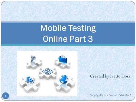 <strong>Mobile</strong> Testing Online Part 3