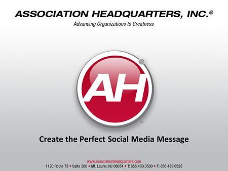 Create the Perfect Social Media Message. A little bit about me… Kim Karagosian (not Kardashian) Senior Director of Marketing & Communications at AH From.