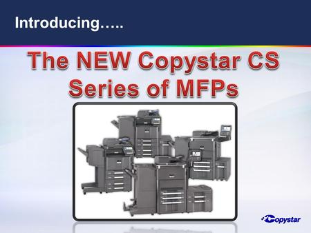 The NEW Copystar CS Series of MFPs