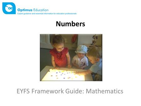 Numbers EYFS Framework Guide: Mathematics. What is Mathematics? In the EYFS framework, Mathematics (M) is one of the four specific areas of learning.