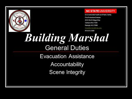 Building Marshal General Duties Evacuation Assistance Accountability Scene Integrity NC STATE UNIVERSITY Environmental Health and Public Safety Fire Protection.