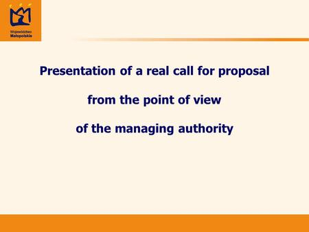 Presentation of a real call for proposal from the point of view of the managing authority.