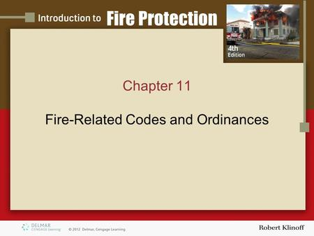 Chapter 11 Fire-Related Codes and Ordinances. Introduction Codes and ordinances fall under the broad description of laws Laws are written and adopted.