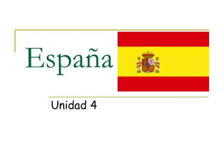 España Unidad 4. España It's in Europe It's Capital is Madrid Catalan, Galician, Aranese & Spanish are spoken Government is Constitutional Monarchy.