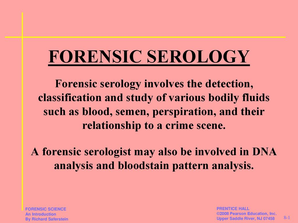 Forensic Serology Forensic Serology Involves The Detection Classification And Study Of Various Bodily Fluids Such As Blood Semen Perspiration And Ppt Download