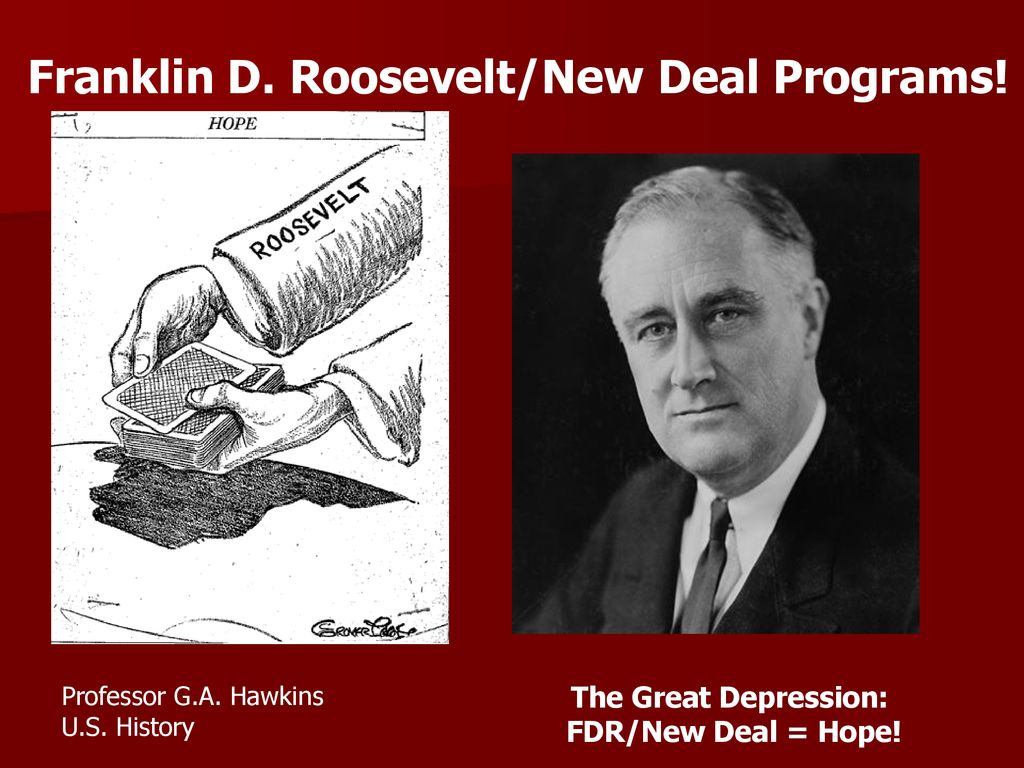 The Great Depression: FDR/New Deal = Hope! - ppt download